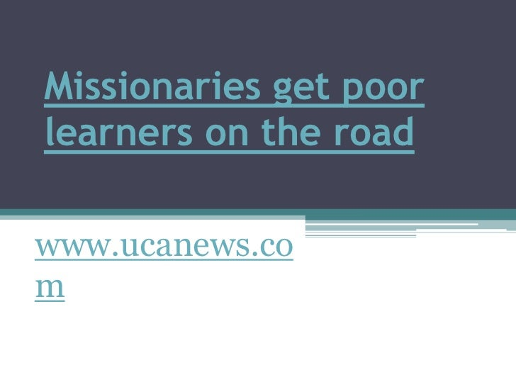 Missionaries get poor learners on the road<br />www.ucanews.com<br />