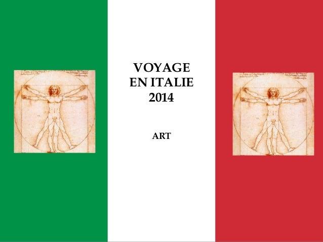 voyage en italie 2014 mission art. Black Bedroom Furniture Sets. Home Design Ideas