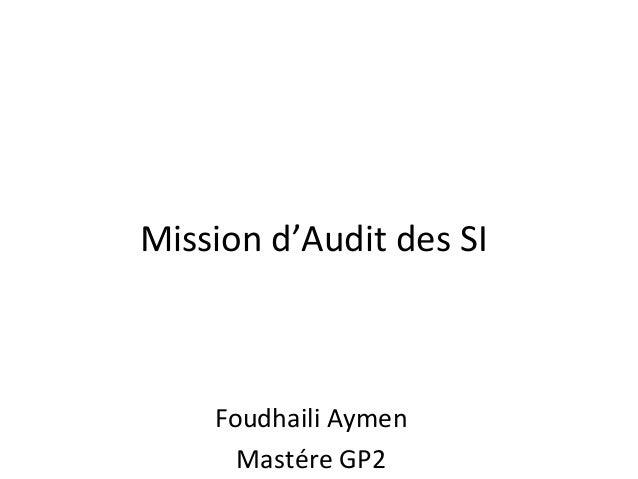 Mission d'Audit des SI Foudhaili Aymen Mastére GP2