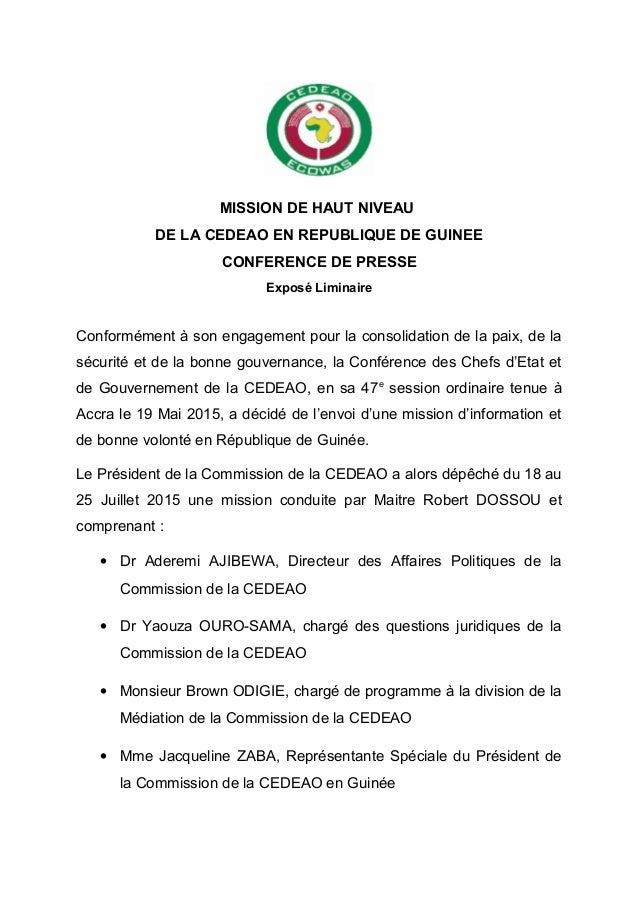 MISSION DE HAUT NIVEAU DE LA CEDEAO EN REPUBLIQUE DE GUINEE CONFERENCE DE PRESSE Exposé Liminaire Conformément à son engag...