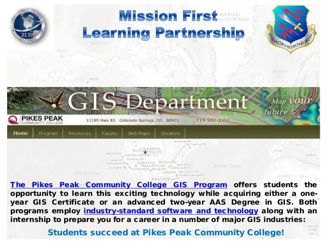 The Pikes Peak Community College GIS Program offers students the opportunity to learn this exciting technology while acqui...