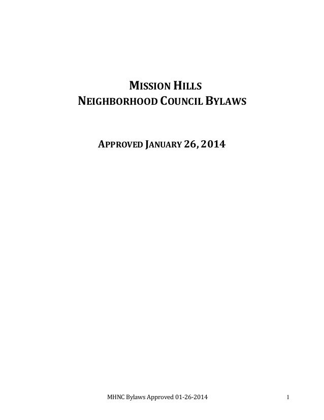 MISSION HILLS NEIGHBORHOOD COUNCIL BYLAWS APPROVED JANUARY 26, 2014  MHNC Bylaws Approved 01-26-2014  1