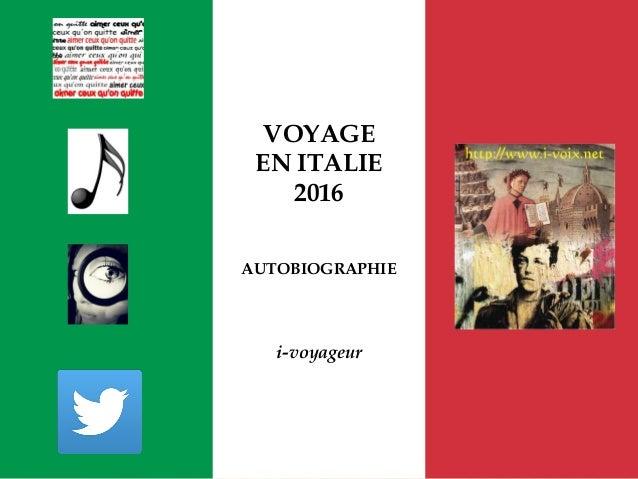 VOYAGE EN ITALIE 2016 AUTOBIOGRAPHIE i-voyageur