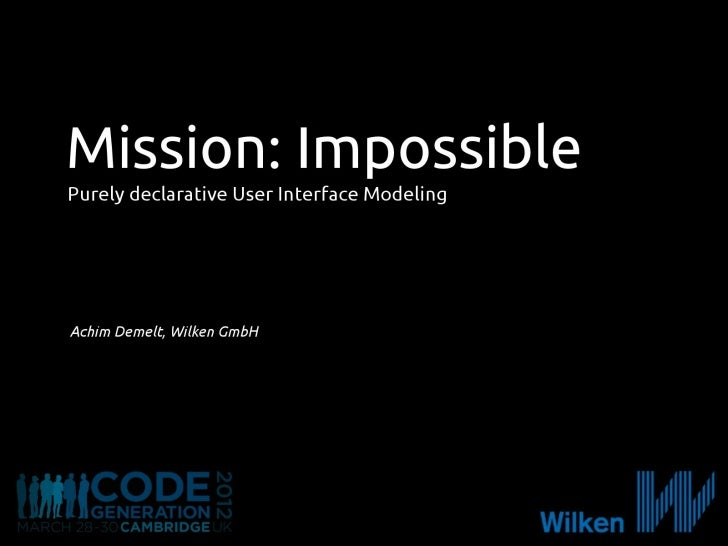 Mission: Impossible --- Purely declarative User Interface Modeling