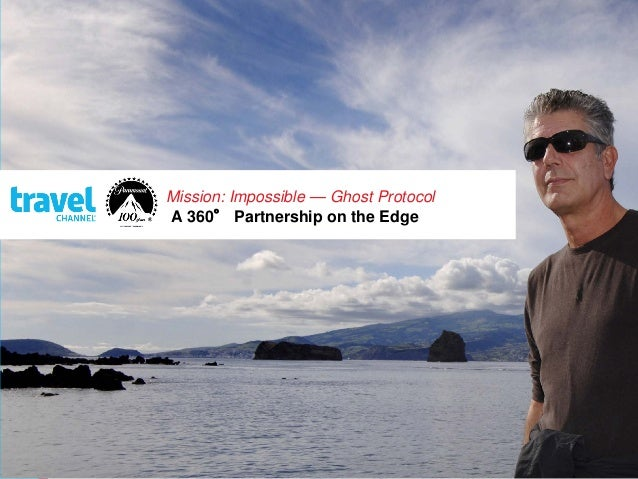 Mission: Impossible — Ghost Protocol A 360° Partnership on the Edge  Presented by Bernadette Brennan * bbrennan80@hotmail....