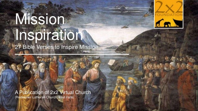 Mission Inspiration 27 Bible Verses to Inspire Mission  A Publication of 2x2 Virtual Church (Redeemer Lutheran Church, Eas...