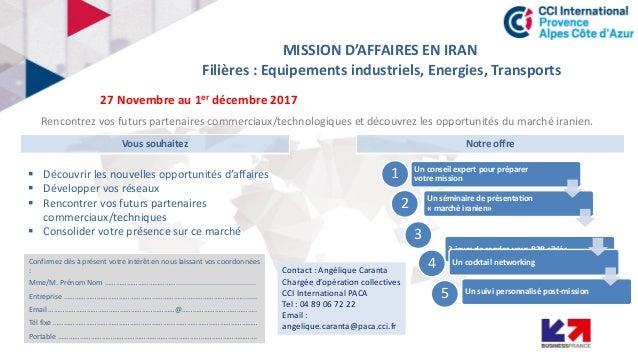 Rencontrez vos futurs partenaires commerciaux/technologiques et découvrez les opportunités du marché iranien. ▪ Découvrir ...