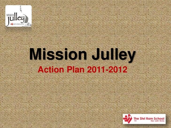 Mission Julley<br />Action Plan 2011-2012 <br />