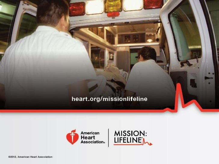 WELCOME to the Mission: Lifeline                STEMI & Cardiac Resuscitation                  Systems of Care Webinar    ...