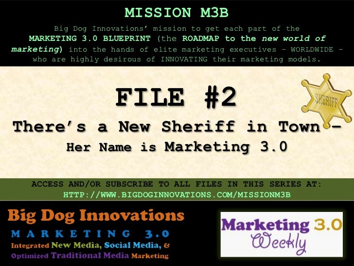 MISSION M3B        Big Dog Innovations' mission to get each part of the   MARKETING 3.0 BLUEPRINT (the ROADMAP to the new ...