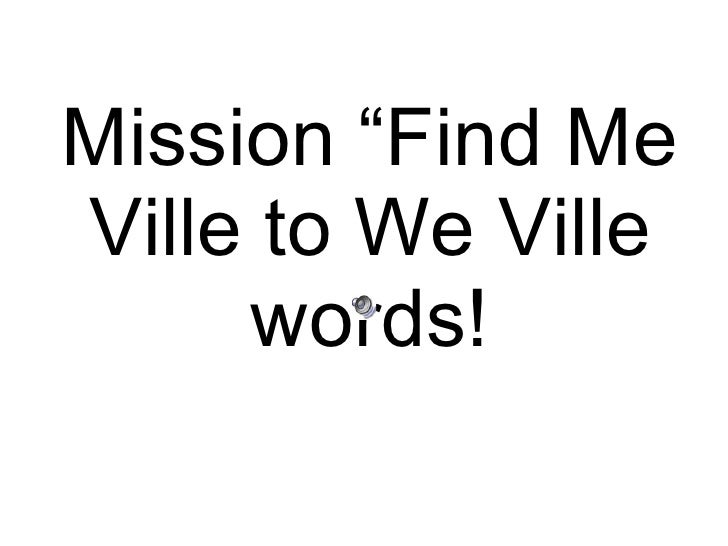 "Mission ""Find Me Ville to We Ville words!"