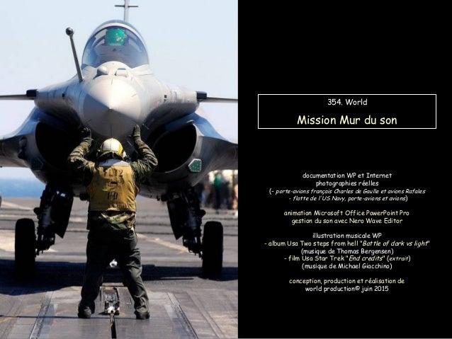 354. World Mission Mur du son documentation WP et Internet photographies réelles (- porte-avions français Charles de Gaull...