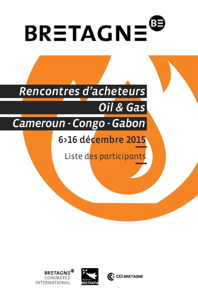 6>16 décembre 2015 Liste des participants Oil & Gas Cameroun - Congo - Gabon Rencontres d'acheteurs