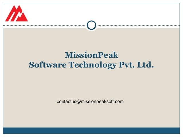 MissionPeak Software Technology Pvt. Ltd. contactus@missionpeaksoft.com