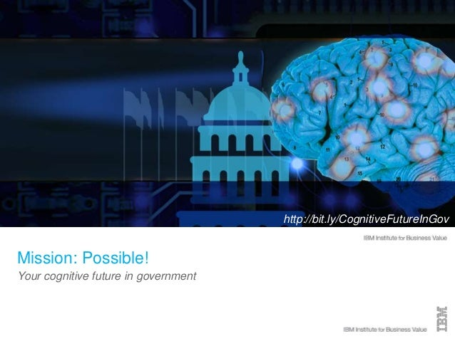 ©2015 IBM Corporation1 Your cognitive future in government Mission: Possible! http://bit.ly/CognitiveFutureInGov