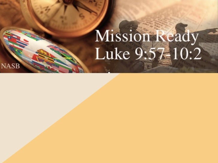 Four steps to ready yourself for missions  He must become greater and greater,  and I must become less and less.  John 3:30