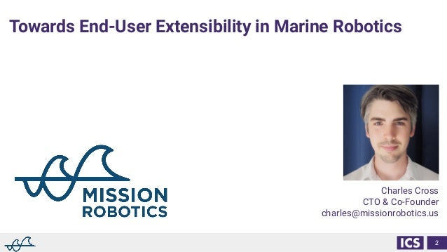 Leveraging Open Standards to Build Highly Extensible Autonomous Systems Slide 2