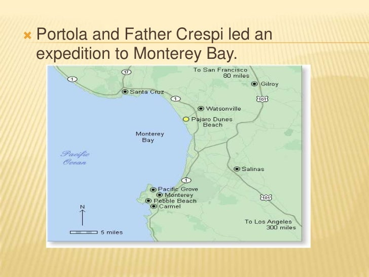 Portola and Father Crespi led an expedition to Monterey Bay.<br />