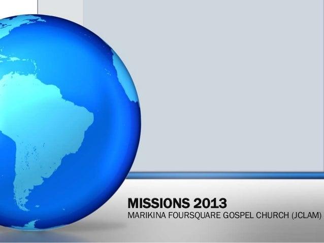 MISSIONS 2013 MARIKINA FOURSQUARE GOSPEL CHURCH (JCLAM)