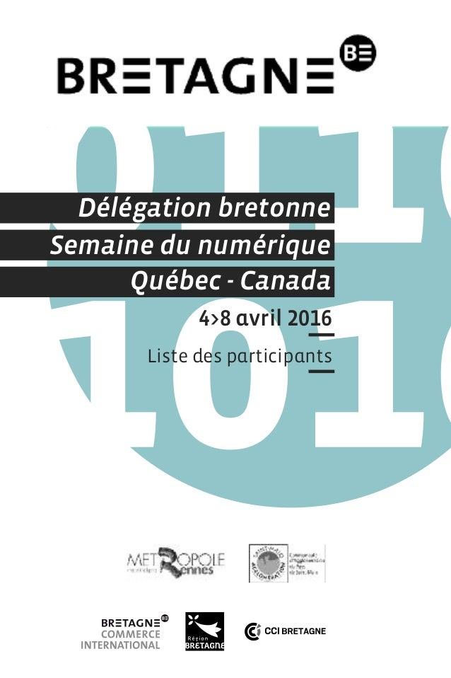 4>8 avril 2016 Liste des participants Semaine du numérique Québec - Canada Délégation bretonne