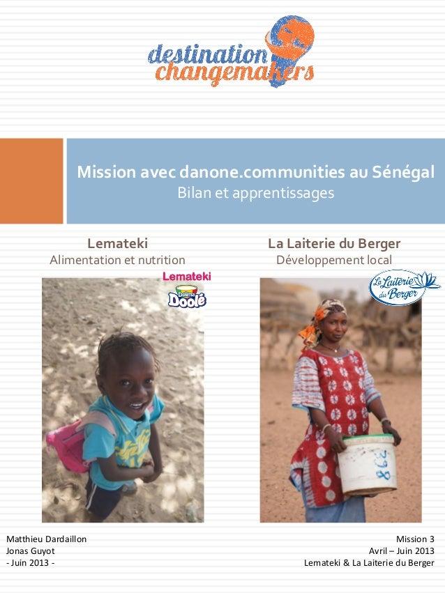 Mission avec danone.communities au Sénégal Bilan et apprentissages Matthieu Dardaillon Jonas Guyot - Juin 2013 - Lemateki ...