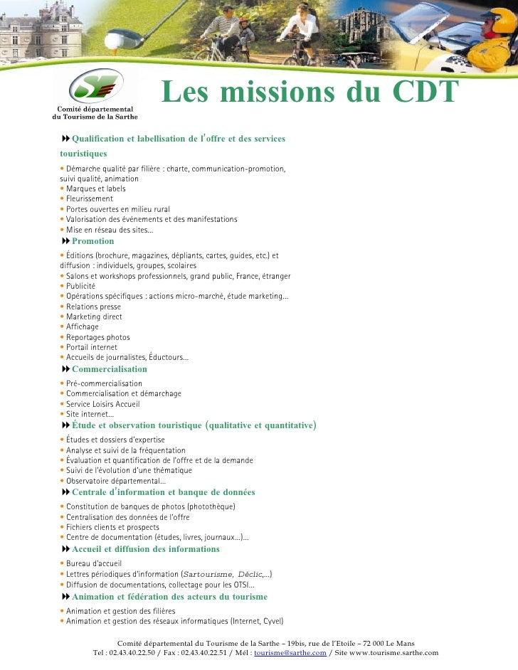 Les missions du CDT Qualification et labellisation de l'offre et des services touristiques • Démarche qualité par filière...