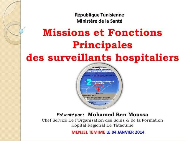 République Tunisienne Ministère de la Santé  Missions et Fonctions Principales des surveillants hospitaliers  Présenté par...
