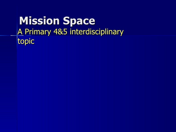 Mission Space A Primary 4&5 interdisciplinary topic