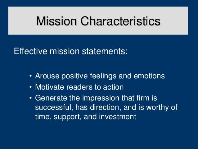 criteria for a good mission statement State what constitutes a good mission and vision statement: identify five criteria that are crucial to devising good mission statements list the five criteria you.