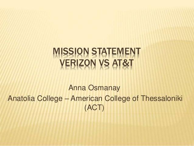 MISSION STATEMENT VERIZON VS AT&T Anna Osmanay Anatolia College – American College of Thessaloniki (ACT)