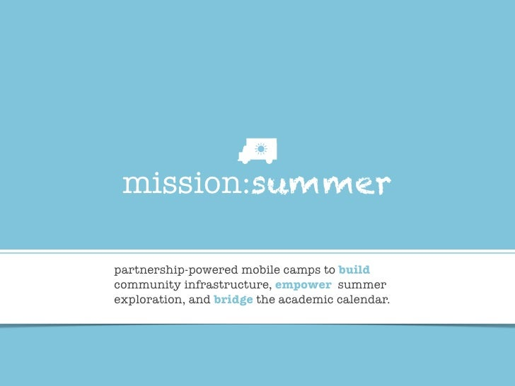 mission:summerpartnership-powered mobile camps to buildcommunity infrastructure, empower summerexploration, and bridge the...