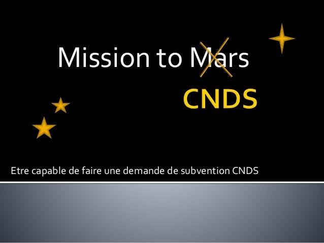 Etre capable de faire une demande de subvention CNDS Mission to Mars