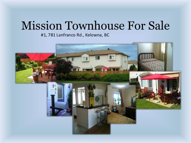 Mission Townhouse For Sale<br />#1, 781 Lanfranco Rd., Kelowna, BC<br />
