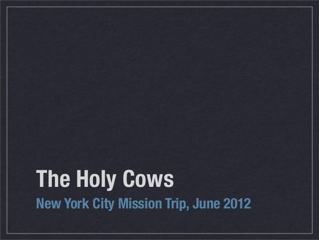 The Holy Cows New York City Mission Trip, June 2012