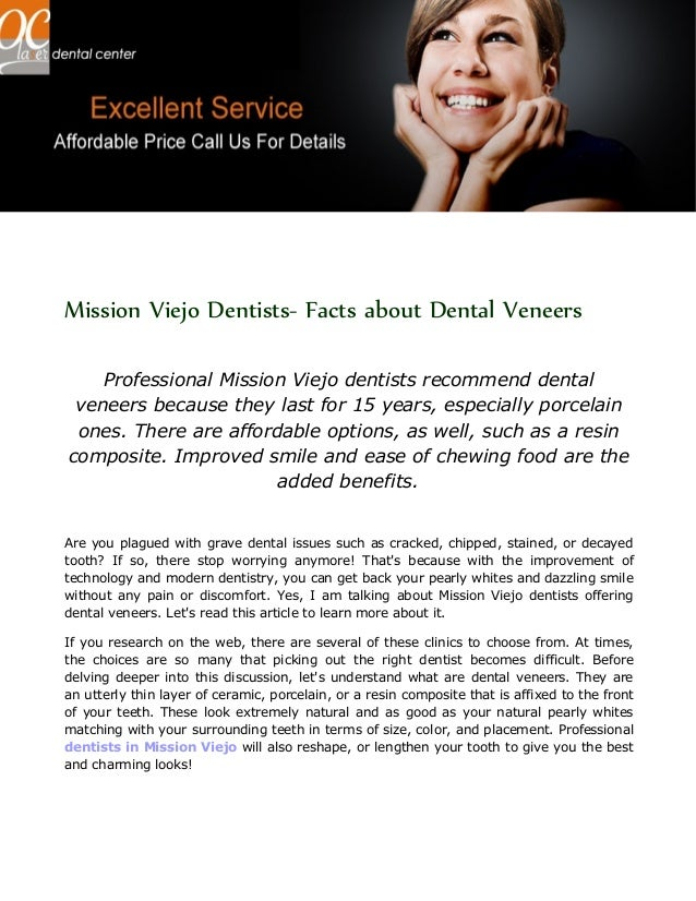 Mission Viejo Dentists- Facts about Dental Veneers Professional Mission Viejo dentists recommend dental veneers because th...