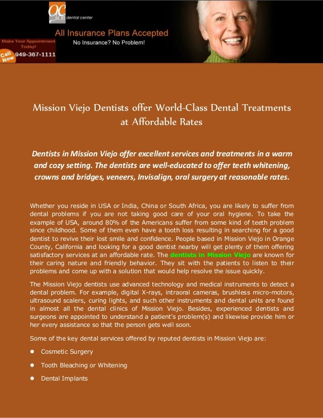 Mission Viejo Dentists offer World-Class Dental Treatments at Affordable Rates Dentists in Mission Viejo offer excellent s...