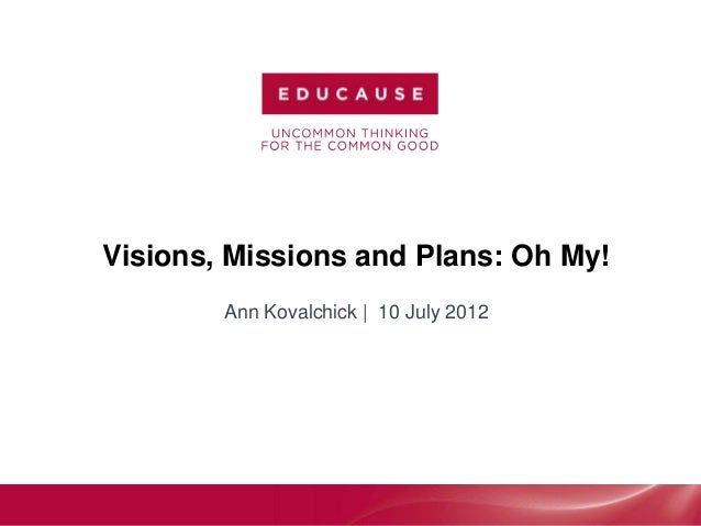 Visions, Missions and Plans: Oh My! Ann Kovalchick | 10 July 2012