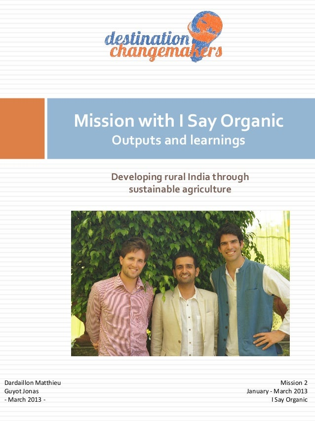 Mission with I Say Organic                          Outputs and learnings                          Developing rural India ...