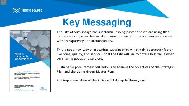 Key Messaging The City of Mississauga has substantial buying power and we are using that influence to improve the social a...