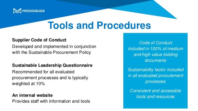 Tools and Procedures Supplier Code of Conduct Developed and implemented in conjunction with the Sustainable Procurement Po...