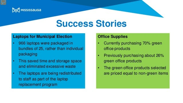 Office Supplies • Currently purchasing 70% green office products • Previously purchasing about 26% green office products •...
