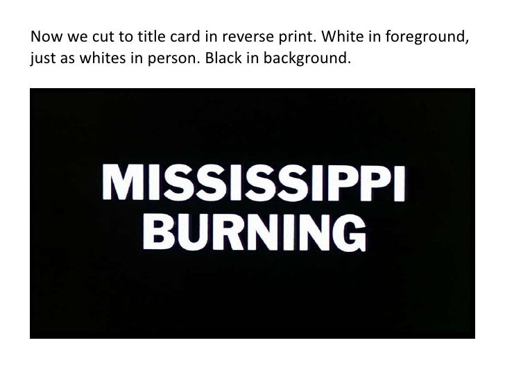 mississippi burning analysis of opening scene 4