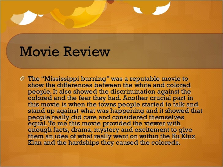 burning essay mississippi Mississippi burning essaysthe movie is about the racism in mississippi in the sixties it's about the ku klux klan who terrorised anyone with the wrong colour they.