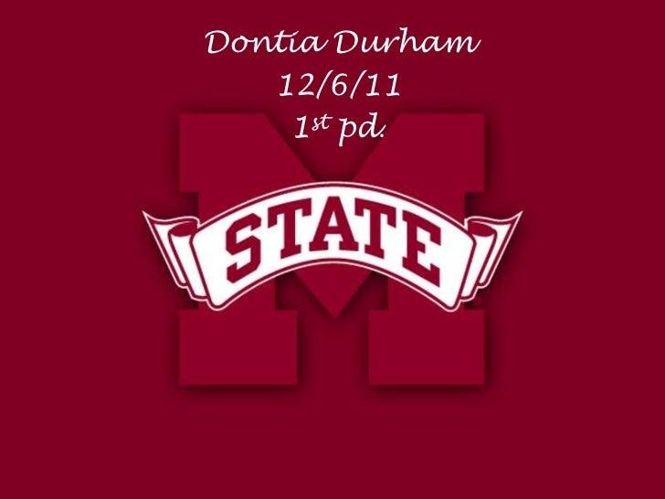Dontia Durham   12/6/11    1st pd.