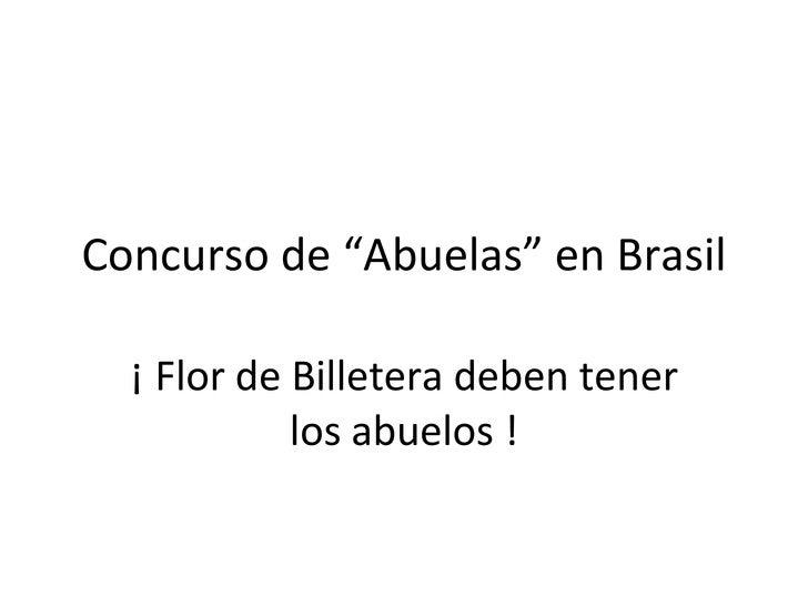 """Concurso de """"Abuelas"""" en Brasil ¡ Flor de Billetera deben tener los abuelos !"""