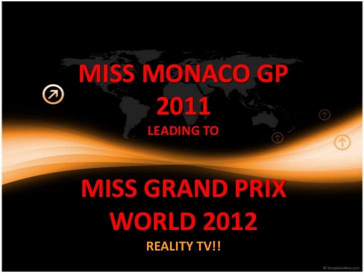 MISS MONACO GP2011LEADING TOMISS GRAND PRIX WORLD 2012REALITY TV!! <br />