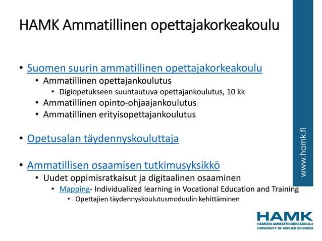 HAMK Ammatillinen opettajakorkeakoulu • Suomen suurin ammatillinen opettajakorkeakoulu • Ammatillinen opettajankoulutus • ...