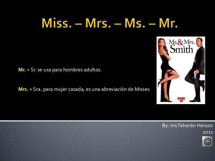Miss, Mr, Ms, Mrs