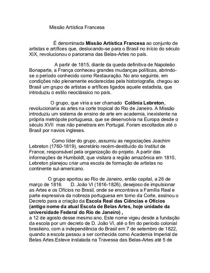 Missão Artística Francesa            É denominada Missão Artística Francesa ao conjunto deartistas e artífices que, desloc...