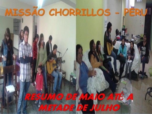 MISSÃO CHORRILLOS - PERU  RESUMO DE MAIO ATÉ A METADE DE JULHO